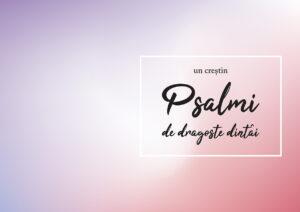 """Copertă """"Psalmi de dragoste dintâi"""""""